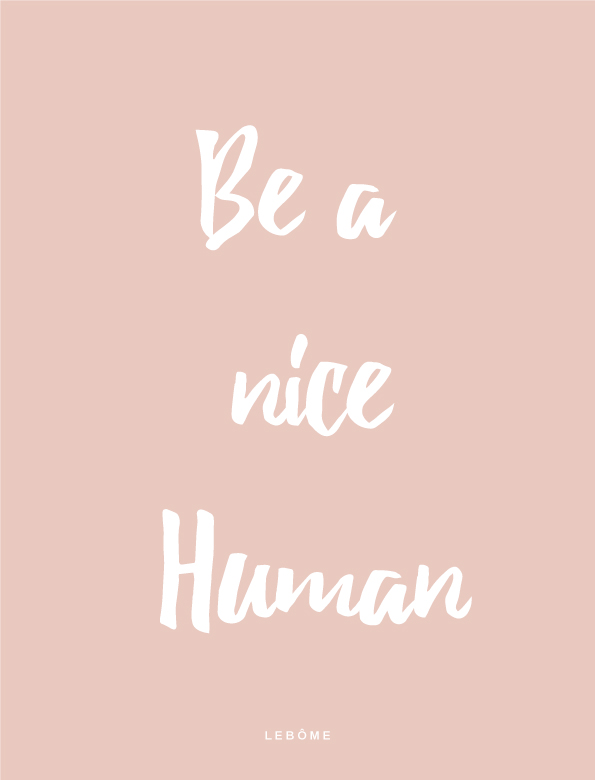 Be-a-nice-human phrase citation quote vetements enfant bebe bio france ethique - Lebôme
